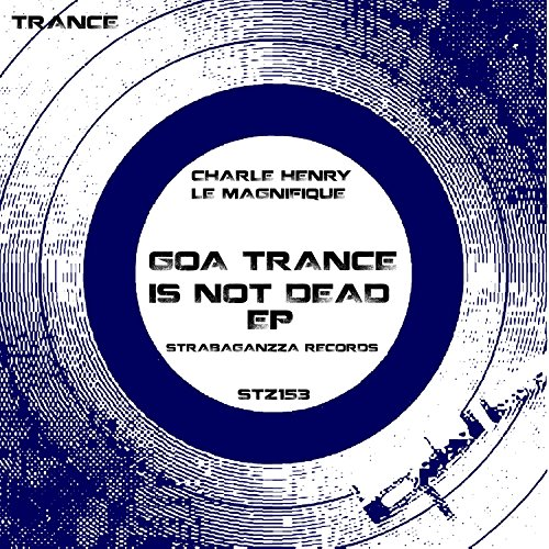 Goa Trance Is Not Dead EP