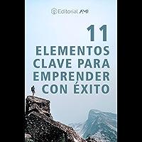 11 ELEMENTOS CLAVE PARA EMPRENDER CON ÉXITO