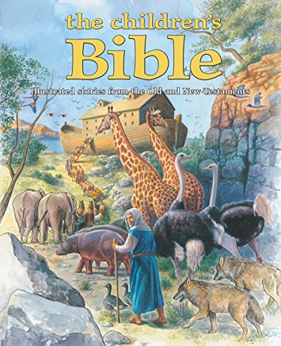 The Children's Bible: Illustrated stories from the Old and New Testaments
