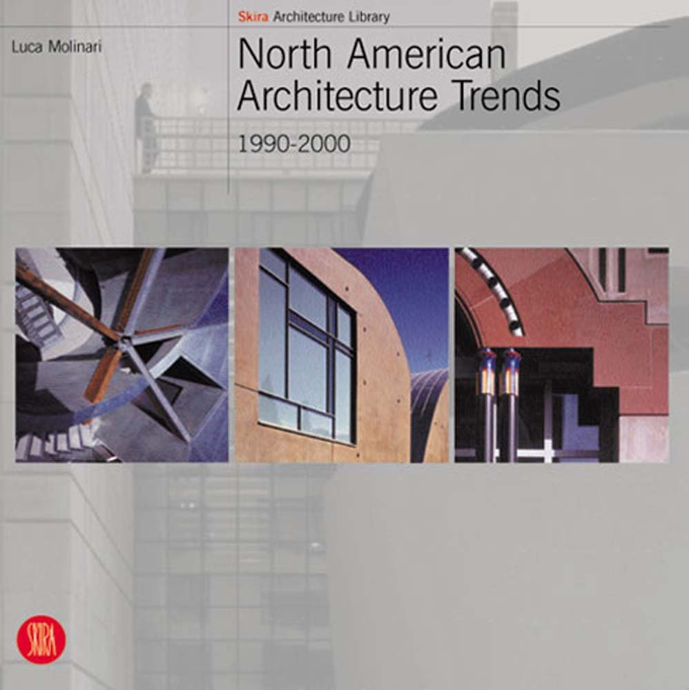 North American Architecture Trends: 1990-2000 (Skira Architecture Library) by Brand: Skira