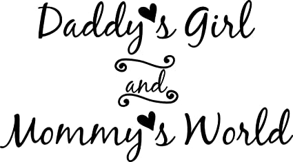 Amazon.com: Vinyl Decal Daddy's Girl And Mommy's World Wall Decal