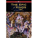 The Epic of Kings- Hero Tales of Ancient Persia (Wisehouse Classics - The Authoritative Edition)