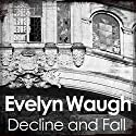 Decline and Fall Hörbuch von Evelyn Waugh Gesprochen von: Michael Maloney