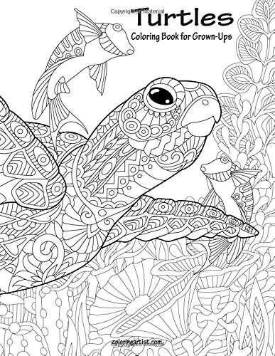 Turtles Coloring Book For Grown Ups 1 Volume 1 Nick Snels