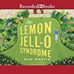 The Lemon Jell-O Syndrome   Man Martin