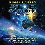 Singularity : Star Carrier, Book 3 | Ian Douglas