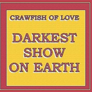 Crawfish Of Love - Darkest Show On Earth - Amazon com Music