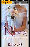 La Novia: Nunca hago una promesa que no pueda cumplir
