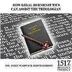 How Legal Hermeneutics Can Assist the Theologian | John Warwick Montgomery