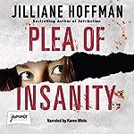 Plea of Insanity | Jilliane Hoffman