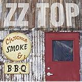 Chrome Smoke & BBQ: The ZZ Top Box by ZZ Top (2003-10-14)
