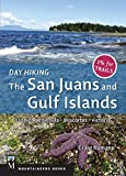 Day Hiking: The San Juans & Gulf Islands: National Parks * Anacortes * Victoria