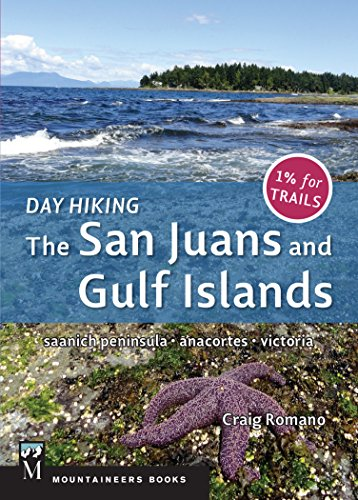 Day Hiking  The San Juans   Gulf Islands  National Parks   Anacortes   Victoria