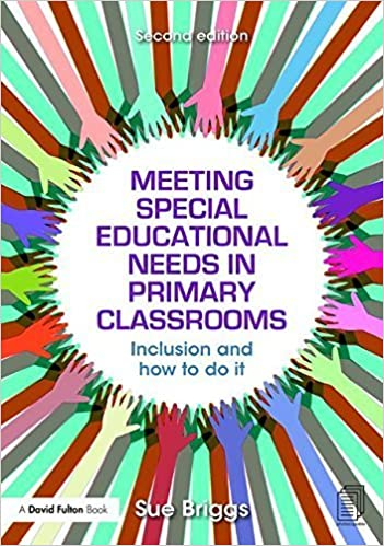 Meeting Special Educational Needs in Primary Classrooms: Inclusion and how to do it by Sue Briggs (2015-07-16)