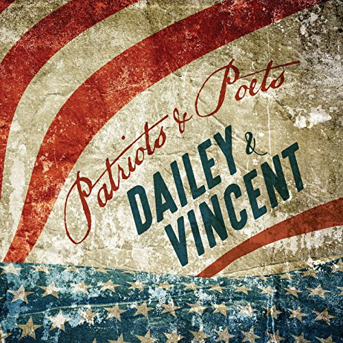 Patriots and Poets (Dailey & Vincent Singing From The Heart)