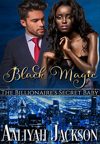 Black Magic: BWWM Billionaire Romance: Aaliyah Jackson