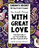Do Small Things With Great Love - 90 Day Pocket Planner: The Easiest way to Live Your Dreams and Get Out of Survival Mode (Sarah's Secret Pocket Planners) (Volume 8)