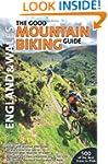 The Good Mountain Biking Guide: Engla...
