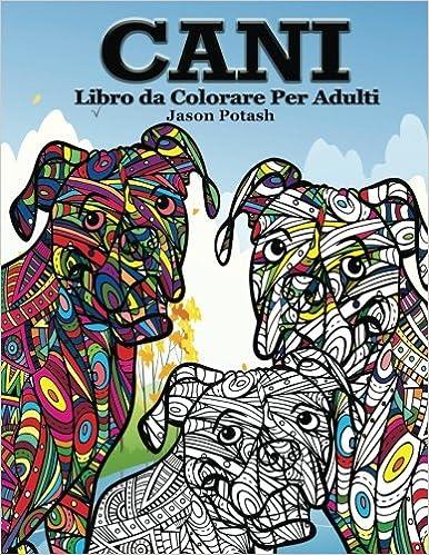 Amazonin Buy Cani Libro Da Colorare Per Adulti La Distensione