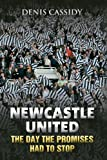img - for NEWCASTLE UNITED: The Day the Promises Had to Stop by Denis Cassidy (2010-12-04) book / textbook / text book