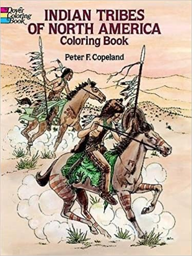 Indian Tribes Of North America Coloring Book Dover History Peter F Copeland 0800759263035 Amazon Books