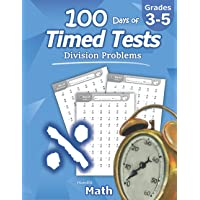 Humble Math - 100 Days of Timed Tests: Division: Ages 8-10, Math Drills, Digits 0-12, Reproducible Practice Problems…