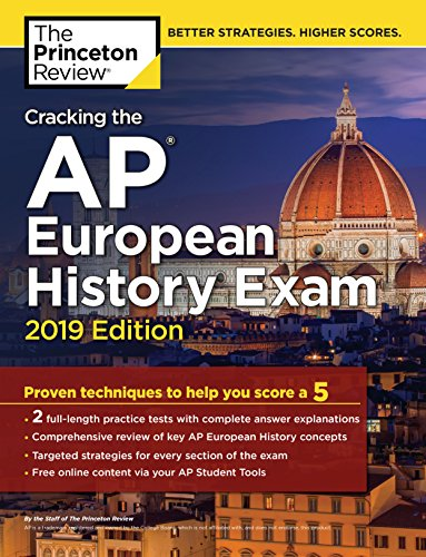 Pdf Teen Cracking the AP European History Exam, 2019 Edition: Practice Tests & Proven Techniques to Help You Score a 5 (College Test Preparation)