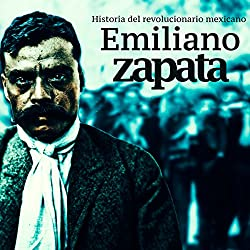 Emiliano Zapata [Spanish Edition]