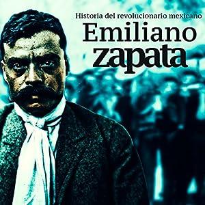 Emiliano Zapata [Spanish Edition] Audiobook
