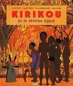 """Afficher """"Kirikou et le fétiche égaré"""""""