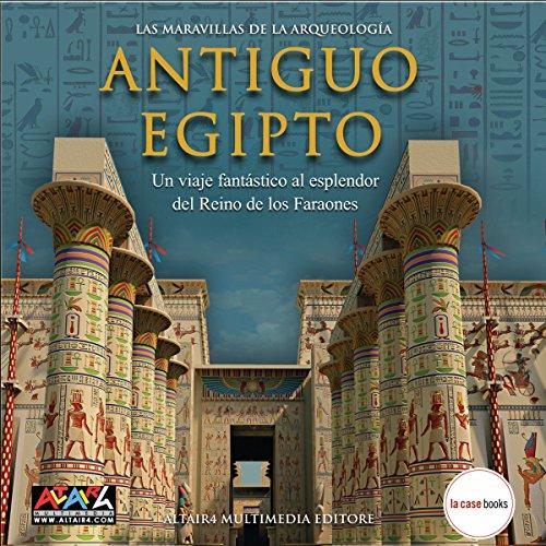 Antiguo Egipto: Las maravillas de la arqueología