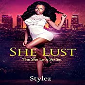 She Lust: The She Love Series | Stylez