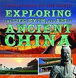 Exploring the Life, Myth, and Art of Ancient China, Edward L. Shaughnessy, 1435856171
