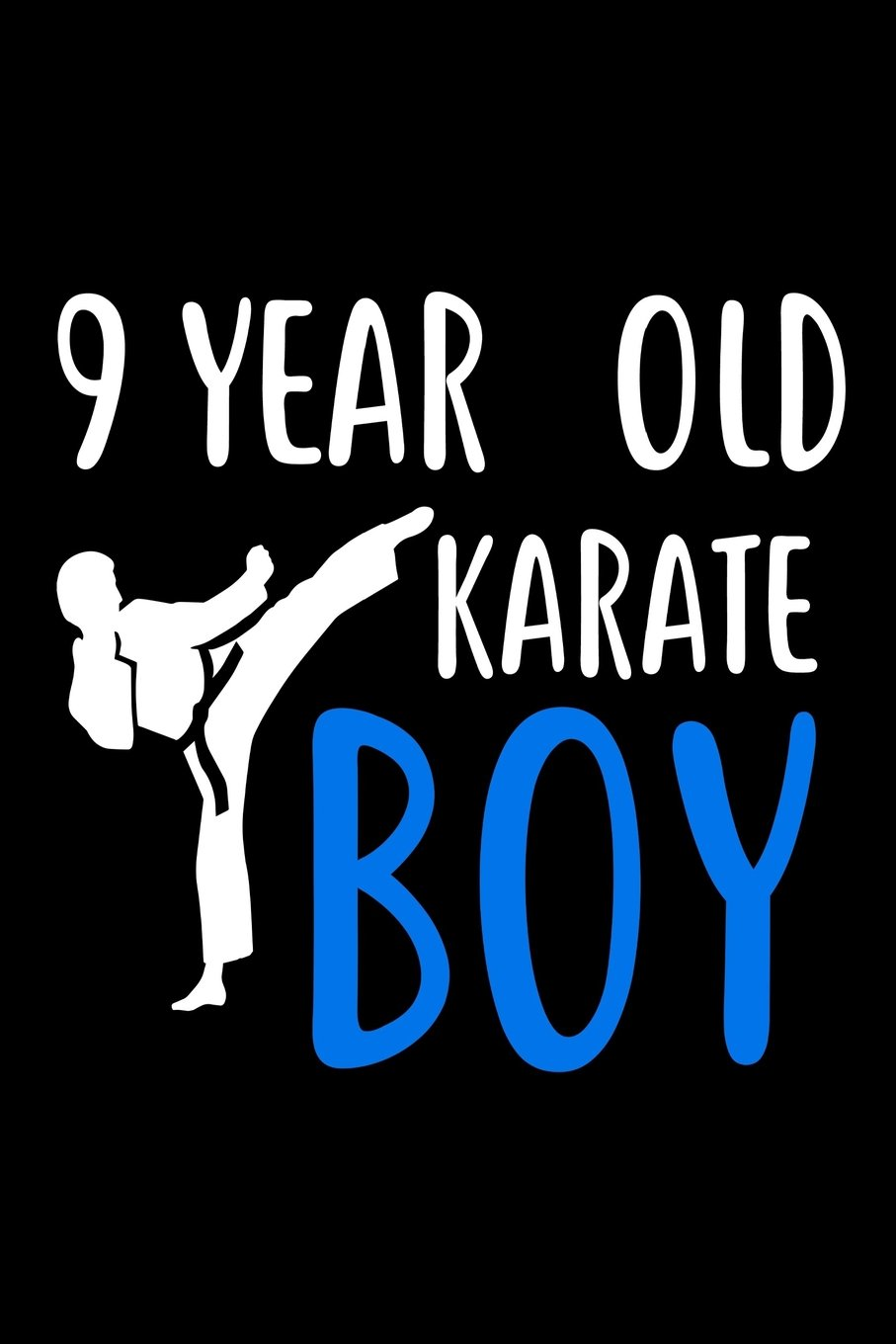 9 Year Old Karate Boy: Martial Arts 9th Birthday Gift Notebook for Boys PDF