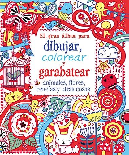 El gran álbum para dibujar, colorear y garabatear animales, flores, cenefas y otras cosas