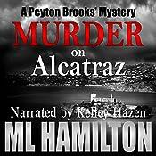 Murder on Alcatraz: A Peyton Brooks' Mystery, Volume 4 | M.L. Hamilton