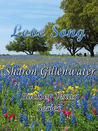 Love Song (Buckley, Texas Series Book 1) by [Gillenwater, Sharon]