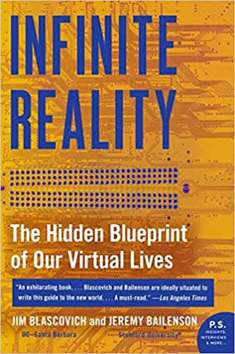 Infinite Reality  The Hidden Blueprint of Our Virtual Lives  Jim  Blascovich 34a3f4c48