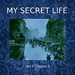My Secret Life: Volume Three Chapter Five | Dominic Crawford Collins