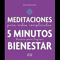 Meditaciones para vidas complicadas. 5 minutos diarios para lograr bienestar