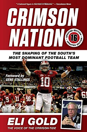 Crimson Nation: The Shaping of the South's Most Dominant Football Team [Eli Gold] (Tapa Dura)