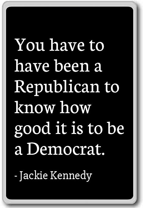 Amazon.com: You have to have been a Republican to know h ...