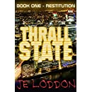 Thrall State - Book One: Restitution