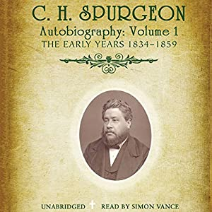 C.H. Spurgeon's Autobiography, Vol. 1 Hörbuch