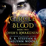 Circle of Blood Book Two: Lover's Awakening | Jaelynn Woolf,R. A. Steffan