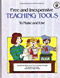 Free and Inexpensive Teaching Tools to Make and Use, Learning Exchange Staff, 0866533885
