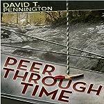 Peer Through Time | David T. Pennington