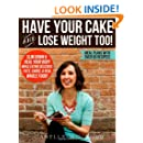 Have Your Cake and Lose Weight Too!
