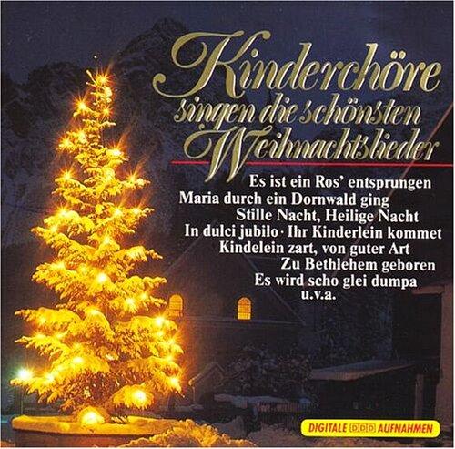 Die Schönsten Weihnachtslieder.Kinderchöre Singen Die Schönsten Weihnachtslieder Various Artists