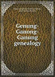 Genung-Ganong-Ganung Genealogy, Mary Josephine Genung Nichols and Leon Nelson Nichols, 5518525729